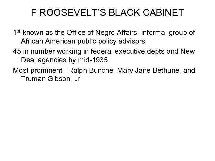 F ROOSEVELT'S BLACK CABINET 1 st known as the Office of Negro Affairs, informal
