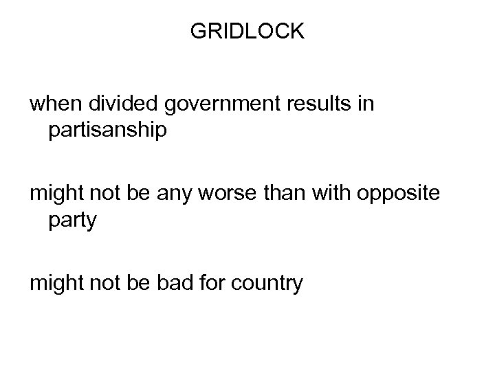 GRIDLOCK when divided government results in partisanship might not be any worse than with