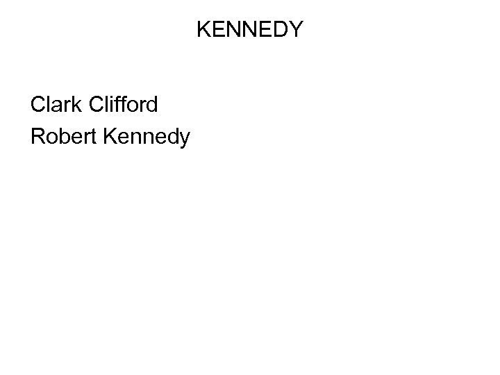 KENNEDY Clark Clifford Robert Kennedy