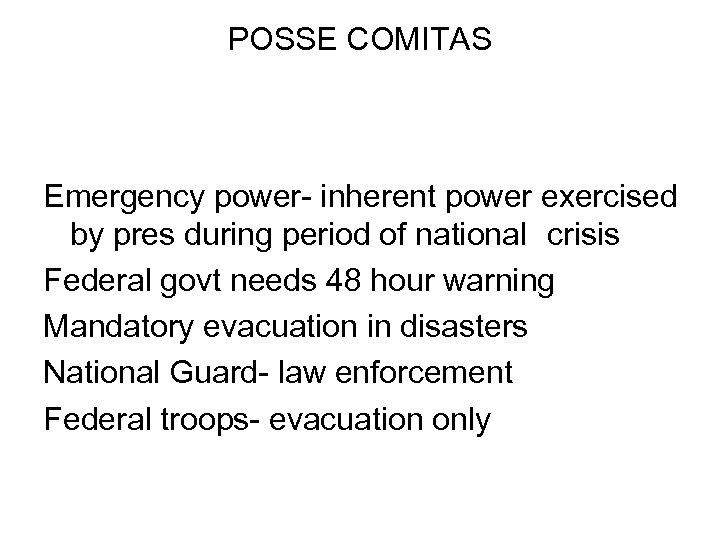 POSSE COMITAS Emergency power- inherent power exercised by pres during period of national crisis