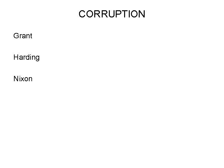CORRUPTION Grant Harding Nixon