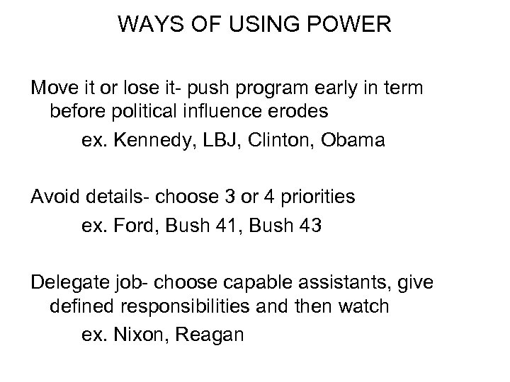 WAYS OF USING POWER Move it or lose it- push program early in term