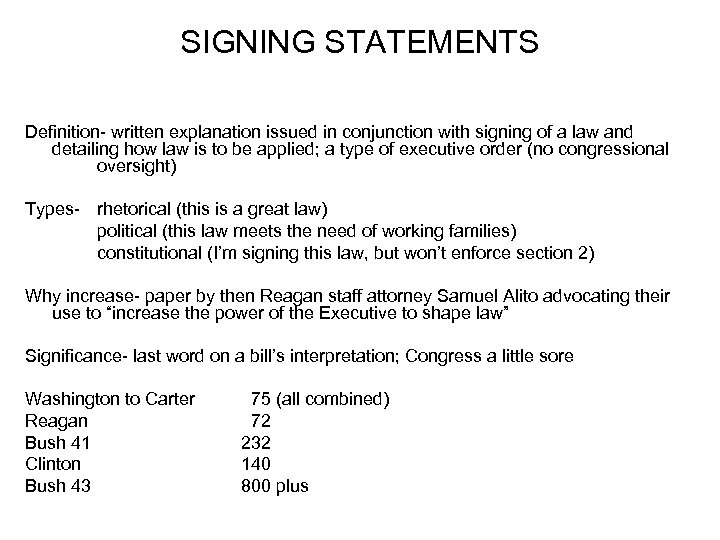 SIGNING STATEMENTS Definition- written explanation issued in conjunction with signing of a law and