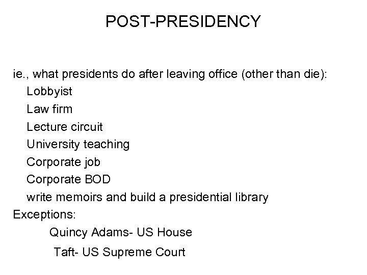 POST-PRESIDENCY ie. , what presidents do after leaving office (other than die): Lobbyist Law