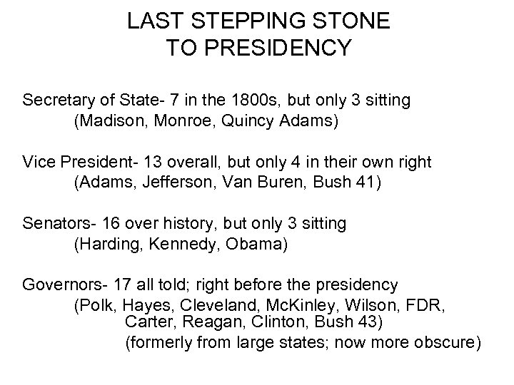 LAST STEPPING STONE TO PRESIDENCY Secretary of State- 7 in the 1800 s, but