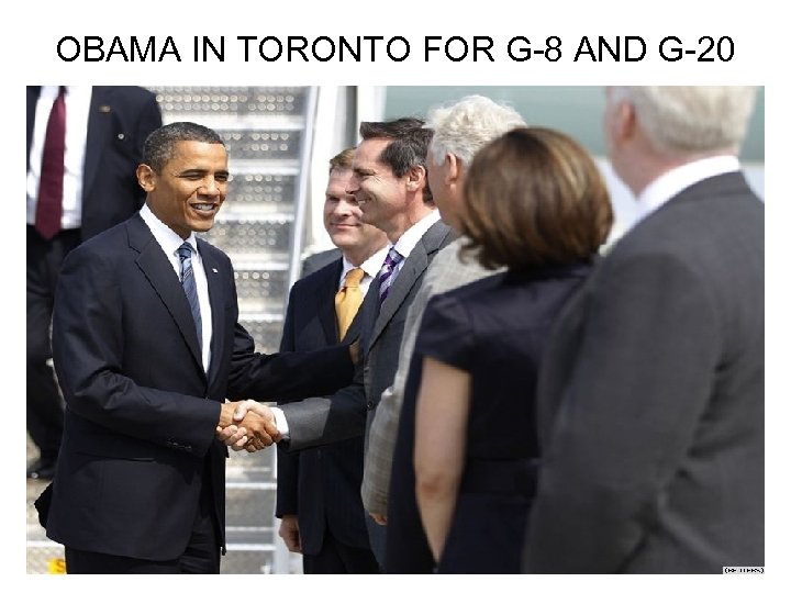 OBAMA IN TORONTO FOR G-8 AND G-20