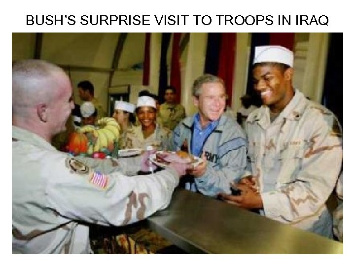 BUSH'S SURPRISE VISIT TO TROOPS IN IRAQ