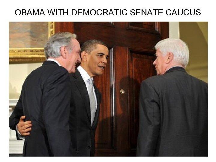 OBAMA WITH DEMOCRATIC SENATE CAUCUS