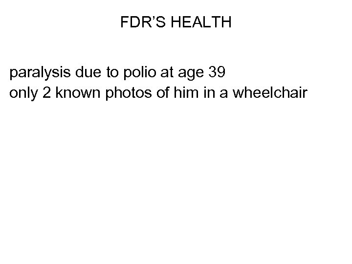 FDR'S HEALTH paralysis due to polio at age 39 only 2 known photos of