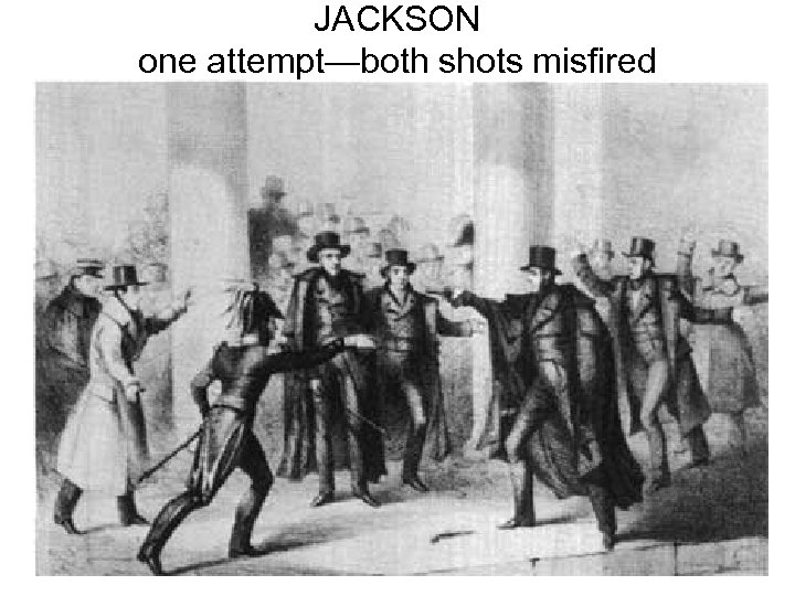 JACKSON one attempt—both shots misfired
