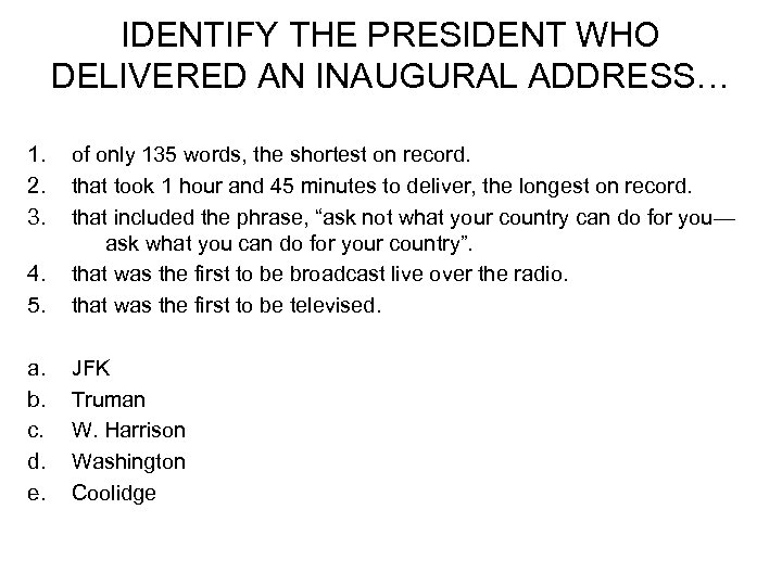 IDENTIFY THE PRESIDENT WHO DELIVERED AN INAUGURAL ADDRESS… 1. 2. 3. 4. 5. of