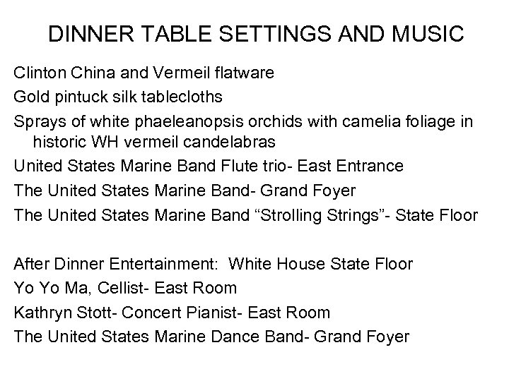 DINNER TABLE SETTINGS AND MUSIC Clinton China and Vermeil flatware Gold pintuck silk tablecloths