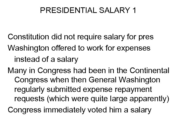 PRESIDENTIAL SALARY 1 Constitution did not require salary for pres Washington offered to work