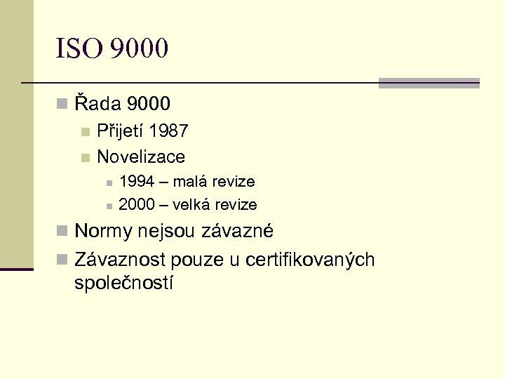 ISO 9000 n Řada 9000 n Přijetí 1987 n Novelizace n n 1994 –