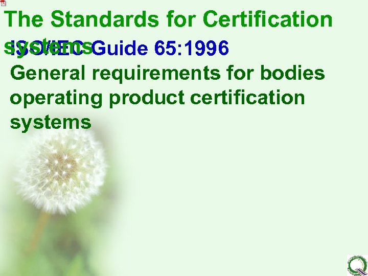 The Standards for Certification systems. Guide 65: 1996 ISO/IEC General requirements for bodies operating