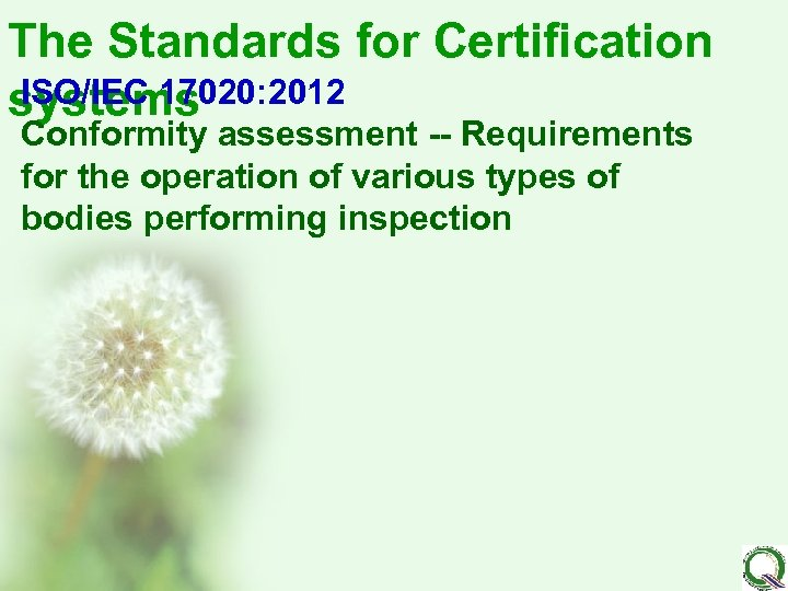 The Standards for Certification ISO/IEC 17020: 2012 systems Conformity assessment -- Requirements for the