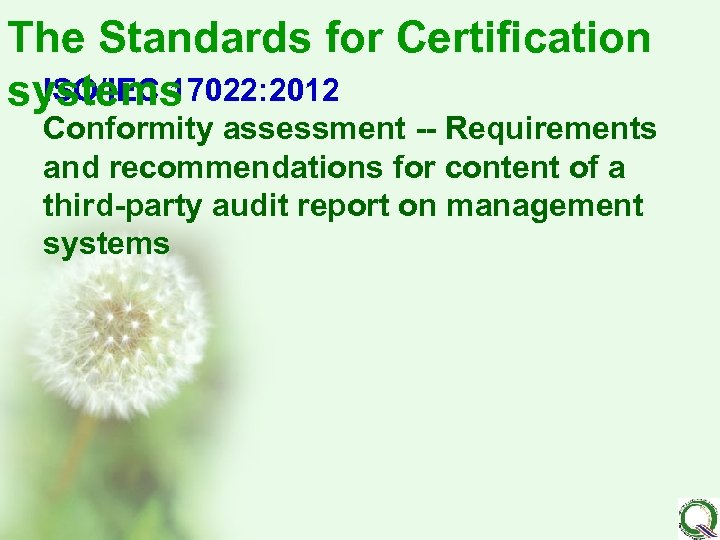 The Standards for Certification ISO/IEC 17022: 2012 systems Conformity assessment -- Requirements and recommendations