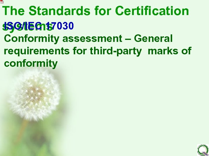 The Standards for Certification ISO/IEC 17030 systems Conformity assessment – General requirements for third-party
