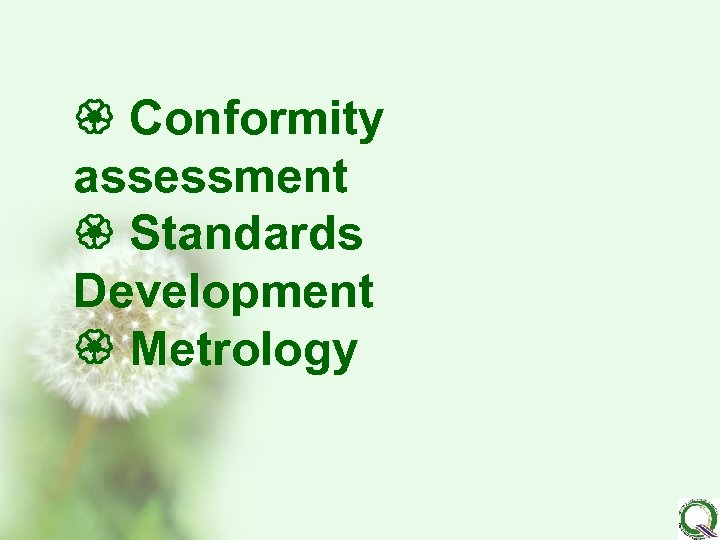 Conformity assessment Standards Development Metrology