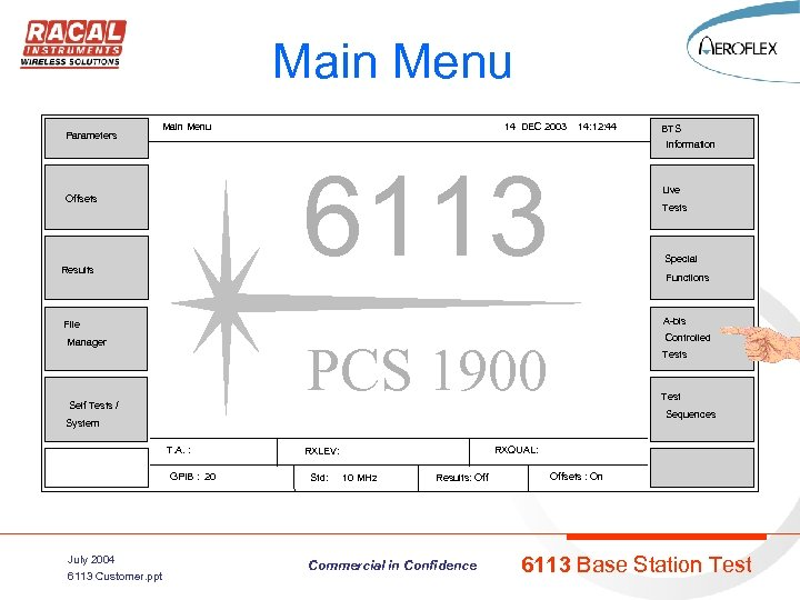 Main Menu Parameters Main Menu 14 DEC 2003 14: 12: 44 Information 6113 Offsets