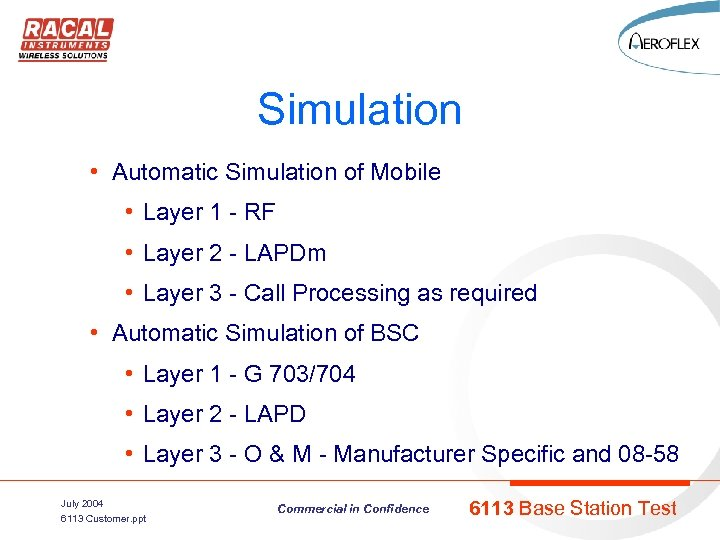 Simulation • Automatic Simulation of Mobile • Layer 1 - RF • Layer 2