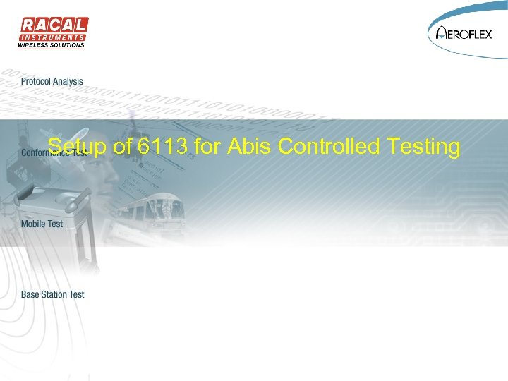 Setup of 6113 for Abis Controlled Testing