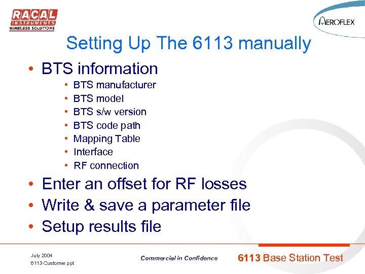 Setting Up The 6113 manually • BTS information • • BTS manufacturer BTS model