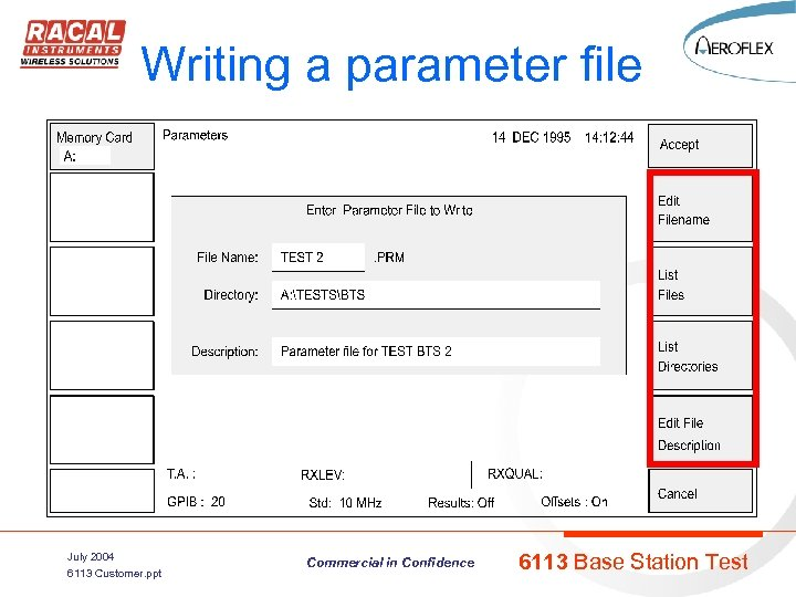 Writing a parameter file July 2004 6113 Customer. ppt Commercial in Confidence 6113 Base