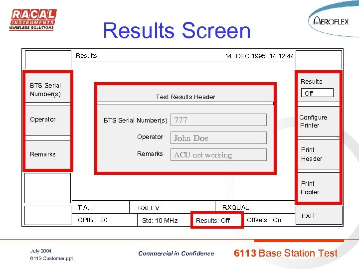 Results Screen Results 14 DEC 1995 14: 12: 44 Results BTS Serial Number(s) Off