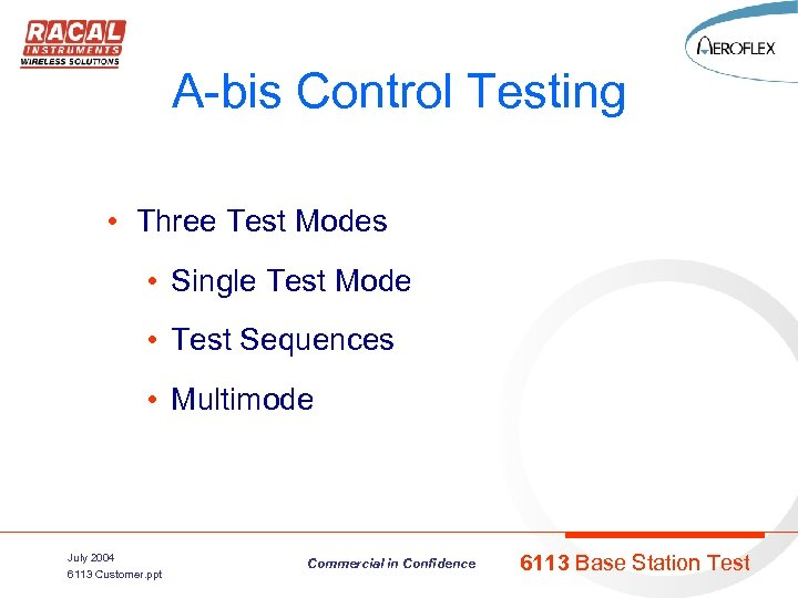 A-bis Control Testing • Three Test Modes • Single Test Mode • Test Sequences