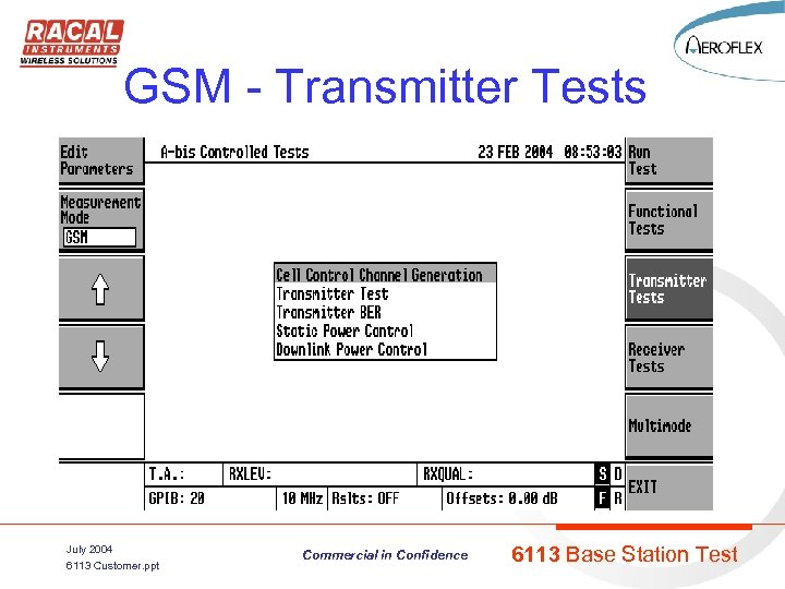 GSM - Transmitter Tests July 2004 6113 Customer. ppt Commercial in Confidence 6113 Base
