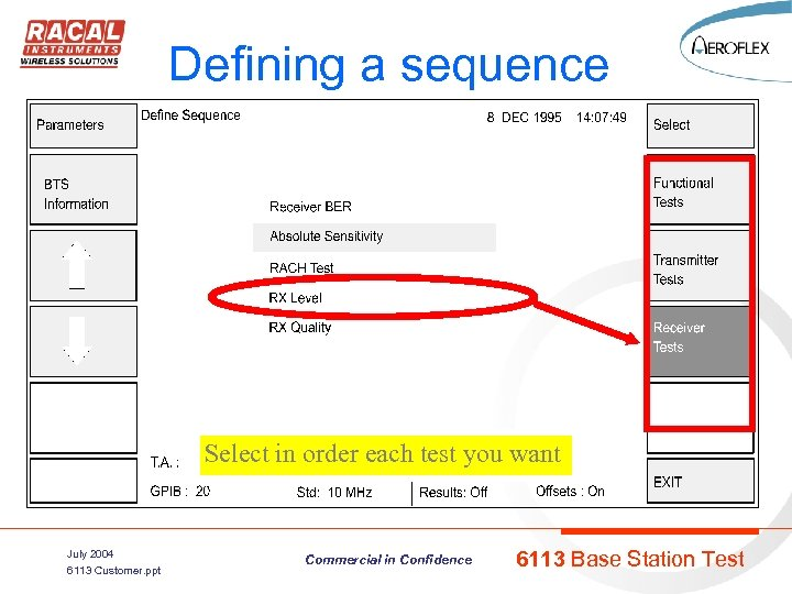 Defining a sequence Select in order each test you want July 2004 6113 Customer.