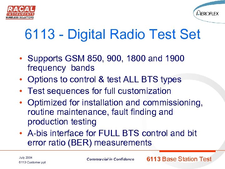 6113 - Digital Radio Test Set • Supports GSM 850, 900, 1800 and 1900