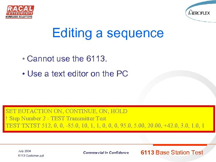 Editing a sequence • Cannot use the 6113. • Use a text editor on