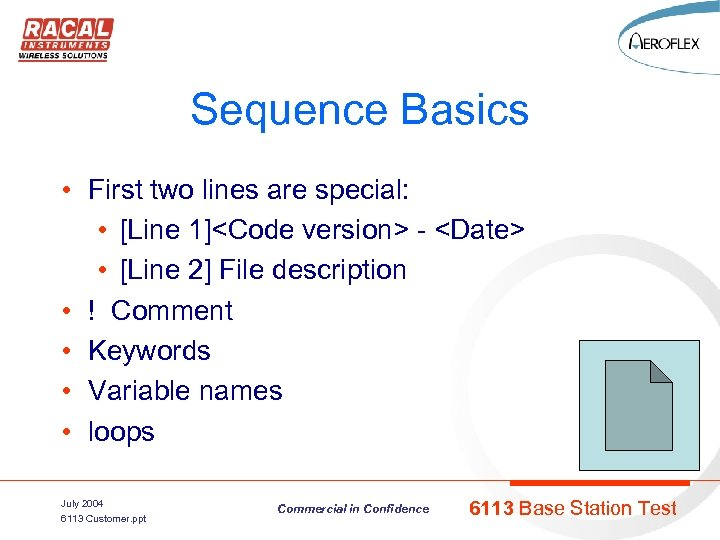 Sequence Basics • First two lines are special: • [Line 1]<Code version> - <Date>