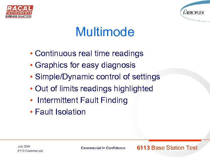Multimode • Continuous real time readings • Graphics for easy diagnosis • Simple/Dynamic control