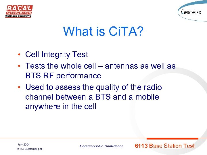 What is Ci. TA? • Cell Integrity Test • Tests the whole cell –