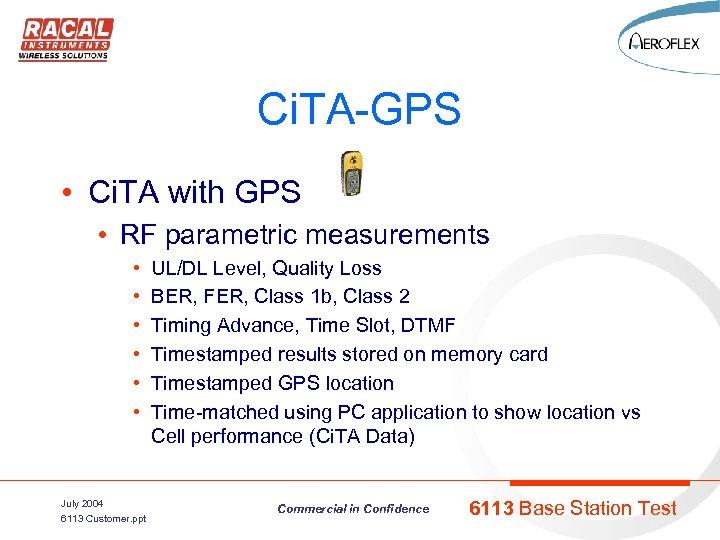 Ci. TA-GPS • Ci. TA with GPS • RF parametric measurements • • •