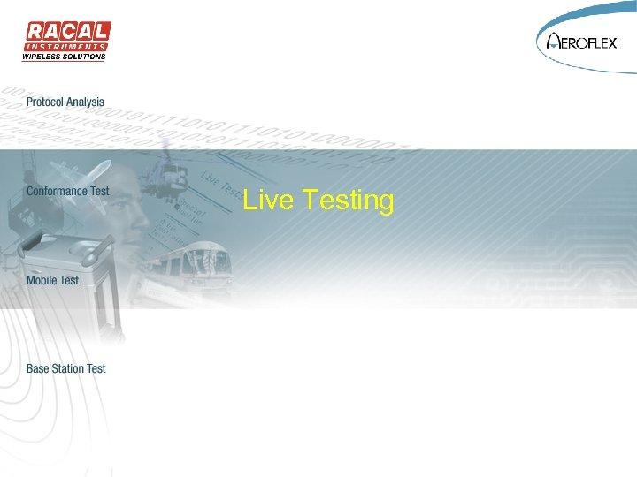Live Testing