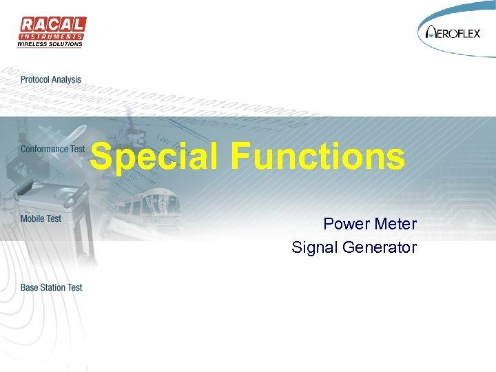 Special Functions Power Meter Signal Generator