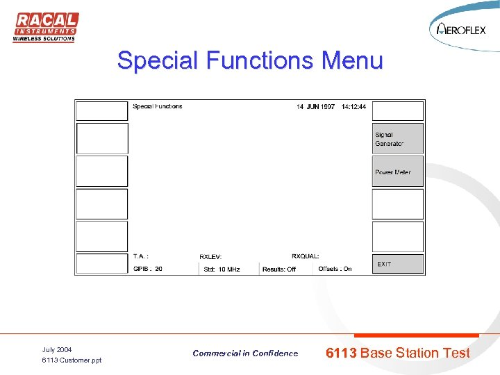 Special Functions Menu July 2004 6113 Customer. ppt Commercial in Confidence 6113 Base Station