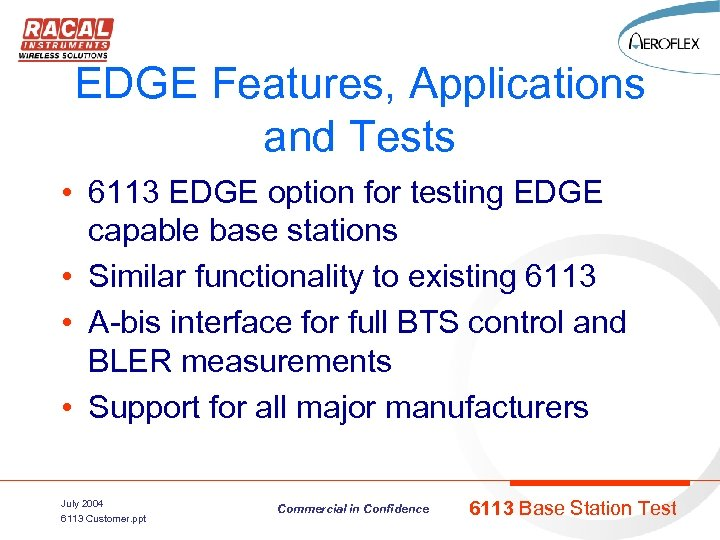 EDGE Features, Applications and Tests • 6113 EDGE option for testing EDGE capable base