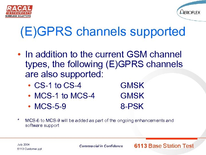 (E)GPRS channels supported • In addition to the current GSM channel types, the following