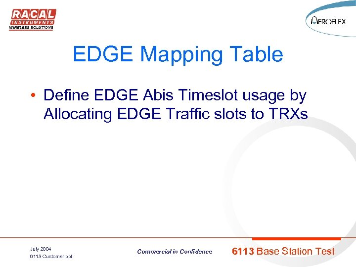 EDGE Mapping Table • Define EDGE Abis Timeslot usage by Allocating EDGE Traffic slots