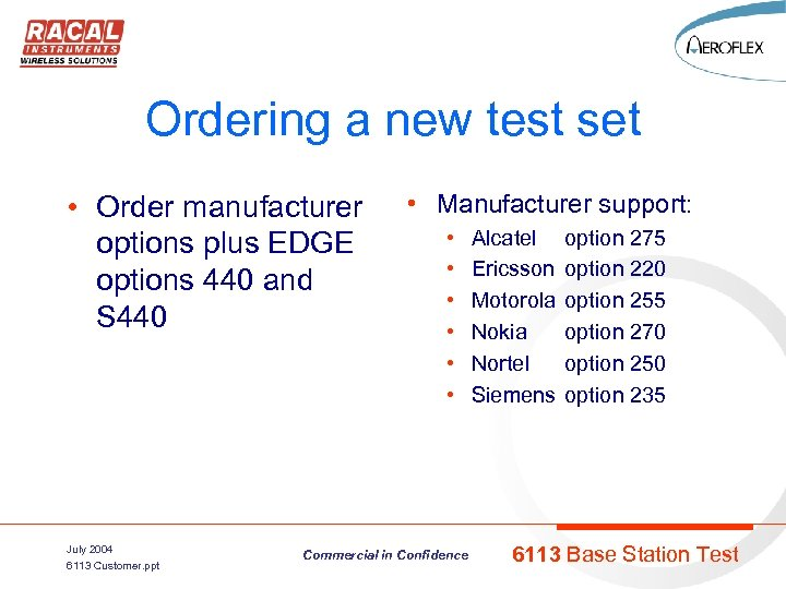 Ordering a new test set • Order manufacturer options plus EDGE options 440 and