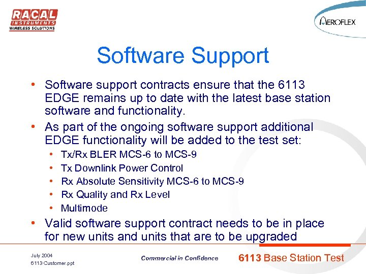 Software Support • Software support contracts ensure that the 6113 EDGE remains up to