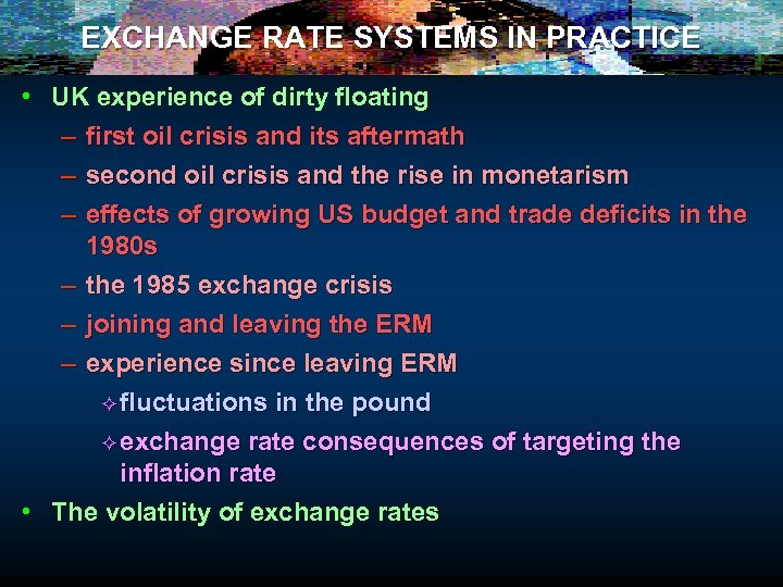 EXCHANGE RATE SYSTEMS IN PRACTICE • UK experience of dirty floating – first oil