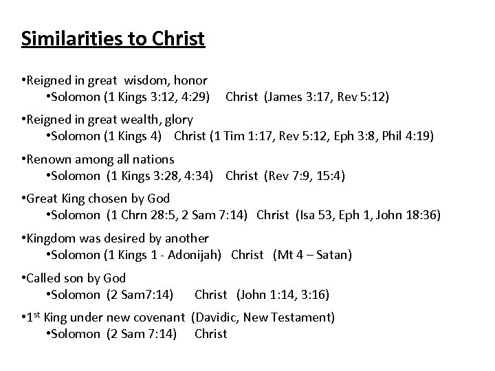 Similarities to Christ • Reigned in great wisdom, honor • Solomon (1 Kings 3: