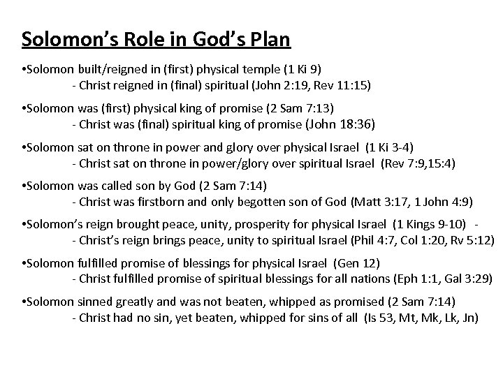 Solomon's Role in God's Plan • Solomon built/reigned in (first) physical temple (1 Ki
