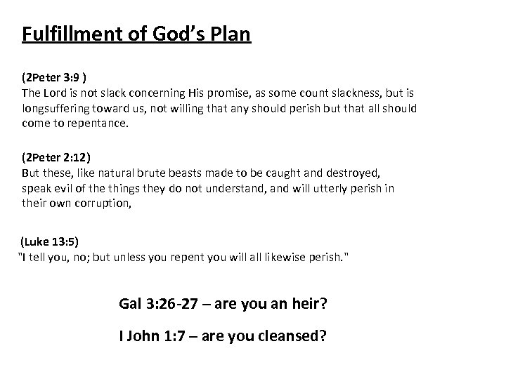 Fulfillment of God's Plan (2 Peter 3: 9 ) The Lord is not slack